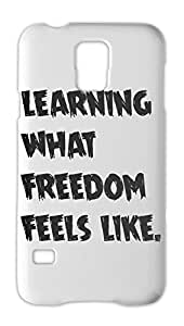 learning what freedom feels like. Samsung Galaxy S5 Plastic Case