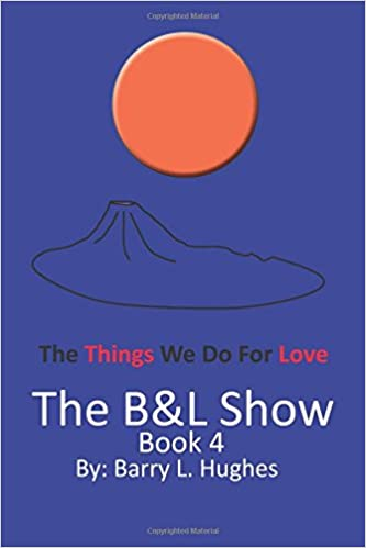 Ebook Descargar Libros The B&l Show: Book 4: The Things We Do For Love: Volume 4 Archivo PDF A PDF