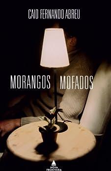 Morangos mofados (Portuguese Edition) by [Abreu, Caio Fernando]