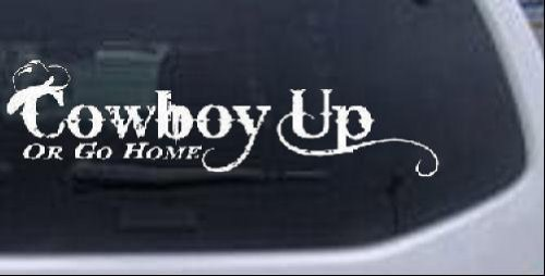 (Cowboy Up Or Go Home Western Car Window Wall Laptop Decal Sticker -- White 10in X 2.8in)