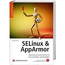 SELinux & AppArmor. Mandatory Access Control für Linux einsetzen und verwalten