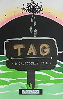 Tag: A Cautionary Tale by [Collings, John ]