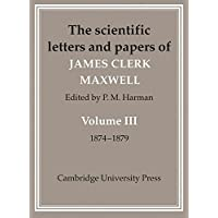 The Scientific Letters and Papers of James Clerk Maxwell 3 Volume Paperback Set (5 physical parts): The Scientific Letters and Papers of James Clerk Maxwell 2 Part Paperback Set: Volume 3