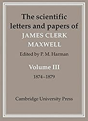 The Scientific Letters and Papers of James Clerk Maxwell (Volume 3)