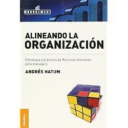 Alineando la organización: Estrategia y prácticas de recursos humanos para managers