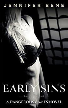 Early Sins (Dangerous Games Prequel) by [Bene, Jennifer]