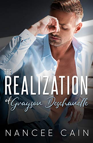 The Realization of Grayson Deschanelle (Pine Bluff Book 7) by [Cain, Nancee]
