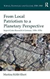 img - for From Local Patriotism to a Planetary Perspective : Impact Crater Research in Germany, 1930s-1970s(Hardback) - 2015 Edition book / textbook / text book