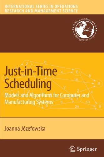 Just-in-Time Scheduling: Models and Algorithms for Computer and Manufacturing Systems (International Series in Operation