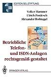 Betriebliche Telefon- und ISDN-Anlagen Rechtsgem Gestaltet, Hammer, Volker and Pordesch, Ulrich, 3540565116