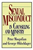 Sexual Misconduct in Counseling, George W. Ohlschlager and Peter T. Mosgofian, 0849910730