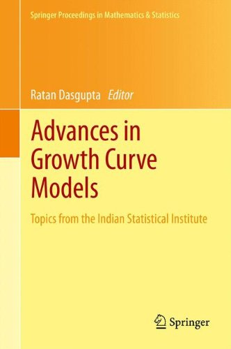 Advances in Growth Curve Models: Topics from the Indian Statistical Institute (Springer Proceedings in Mathematics & Statistics)