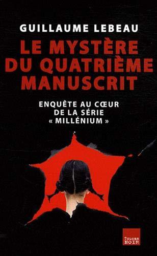 Le Mystère du Quatrième Manuscrit : enquête au coeur de la série Millénium