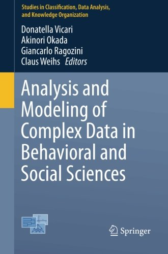 Analysis and Modeling of Complex Data in Behavioral and Social Sciences (Studies in Classification, Data Analysis, and K