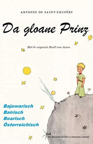 Da gloane Prinz: Der kleine Prinz für Bayern, Österreicher und Südtiroler