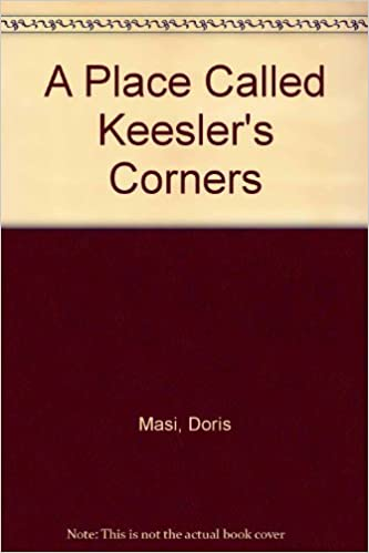 Book A Place Called Keesler's Corners by Doris Masi (1992)