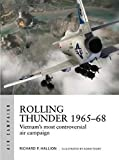 Rolling Thunder 1965-68: Johnson's air war over Vietnam (Air Campaign)