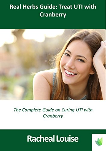 - Real Herbs Guide: Treat UTI with Cranberry