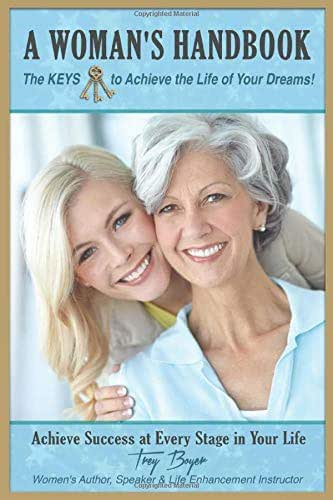 A Woman's Handbook: The KEYS to achieve the Life of Your Dreams
