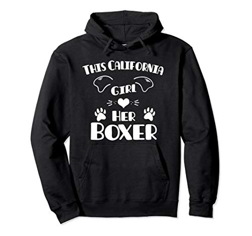 Boxer California Girl - This California Girl Loves Her Boxer Hoodie