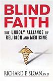 Blind Faith, Richard P. Sloan, 0312348819
