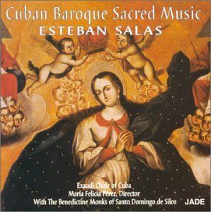 Esteban Salas - Cuban Baroque Sacred Music - Amazon.com Music