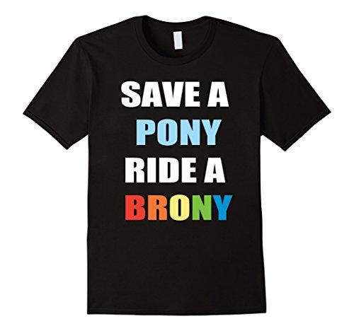 Save A Pony Ride A Brony T-Shirt - Funny Bronies (Brony My Little Pony Shirt)