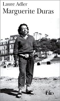 Marguerite Duras Biographie Laure Adler Babelio