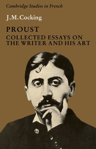 Proust: Collected Essays on the Writer and his Art (Cambridge Studies in French) - Marcel Proust French Writer