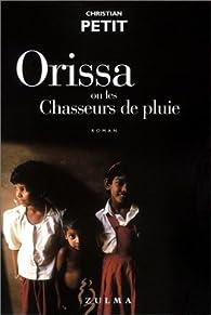 Orissa ou les Chasseurs de pluie par Christian Petit
