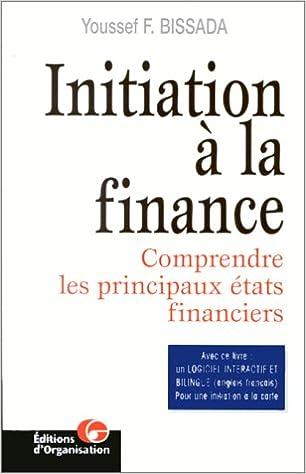 Lire en ligne Initiation à la finance : Comprendre les principaux états financiers pdf, epub ebook