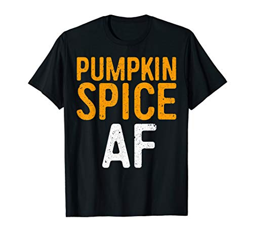 Pumpkin Spice Costume (Pumpkin Spice AF T-Shirt)
