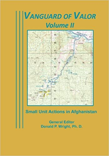 Vanguard of Valor Volume II: Small Unit Actions in Afghanistan: