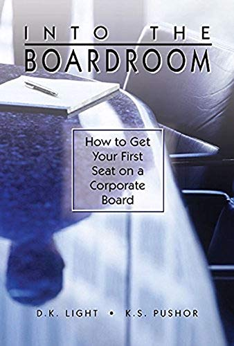 Corporate Boards - Into the Boardroom: How to get your first seat on a corporate board