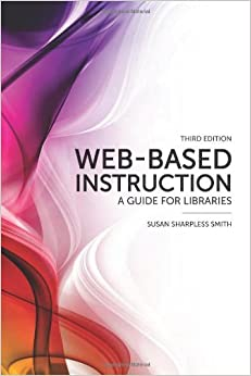 Book Web-based Instruction: A Guide for Libraries by Susan Sharpless Smith (2010-07-09)