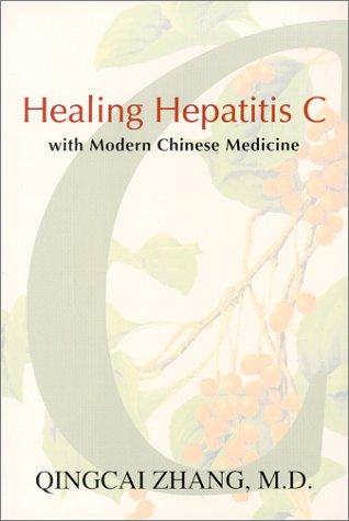 Healing Hepatitis C with Modern Chinese Medicine