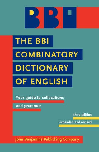 The BBI Combinatory Dictionary Of English  Your Guide To Collocations And Grammar. Third Edition Revised By Robert Ilson
