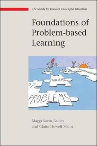 Foundations of Problem Based Learning (Society for Research into Higher Education)