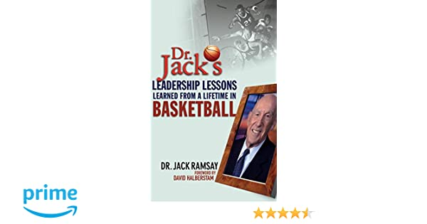 Dr. Jacks Leadership Lessons Learned From a Lifetime in Basketball