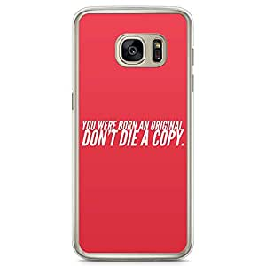 Samsung Galaxy S7 Transparent Edge Phone Case Original Phone Case Motivation Phone Case Die Samsung S7 Cover with Transparent Frame