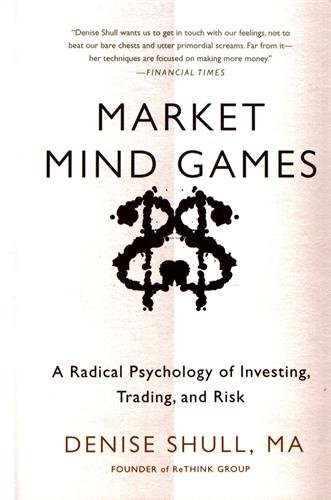 Market Mind Games: A Radical Psychology of Investing, Trading and Risk by McGraw-Hill Education