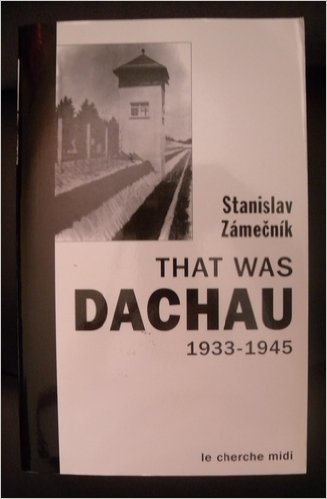 That Was Dachau 1933-1945 (English Translation)