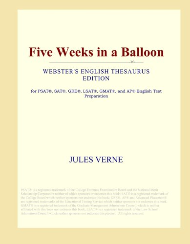 Read Online Five Weeks in a Balloon (Webster's English Thesaurus Edition) pdf epub