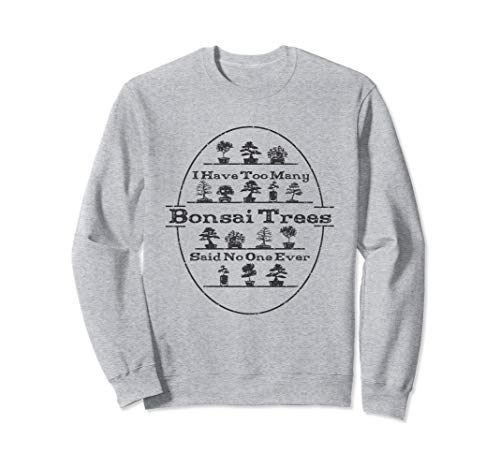 (Bonsai Tree Care - Funny Bonsai - Sweatshirt)