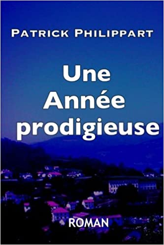 Une Année prodigieuse (French Edition)