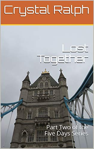 Lost Together: Part Two of the Five Days ()