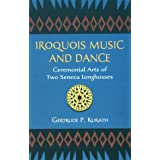 Iroquois Music and Dance: Ceremonial Arts of Two Seneca Longhouses