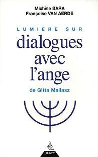 Lumière sur dialogues avec l'ange de Gitta Mallasz par Michèle Bara