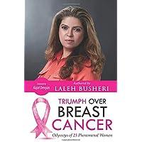 Triumph Over Breast Cancer: Odysseys Of Phenomenal Women