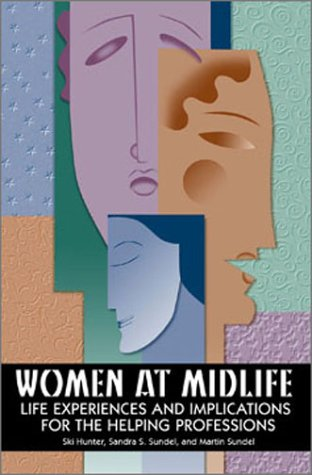 Women at Midlife: Life Experiences and Implications for the Helping Professions